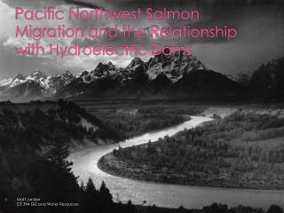 Pacific Northwest Salmon Migration and the Relationship with Hydroelectric Dams