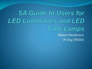 SA Guide to Users for LED Luminaires and LED Tube Lamps