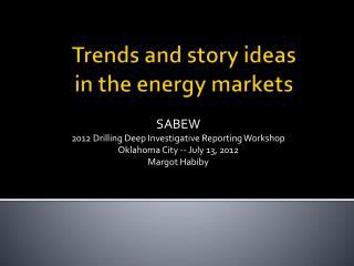 Trends and story ideas  in the energy markets