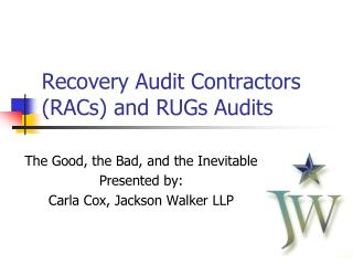 Recovery Audit Contractors (RACs) and RUGs Audits