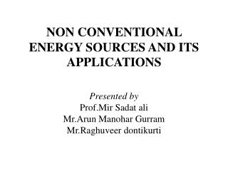 NON CONVENTIONAL ENERGY SOURCES AND ITS APPLICATIONS
