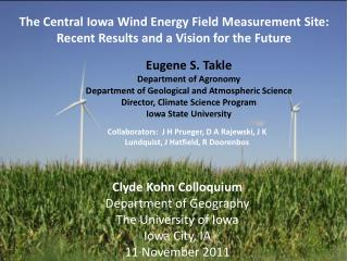 The Central Iowa Wind Energy Field Measurement Site: Recent Results and a Vision for the  Future