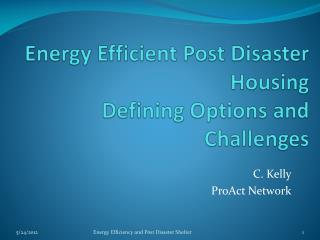 Energy Efficient Post Disaster Housing Defining Options and Challenges