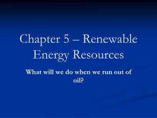 Chapter 5 – Renewable Energy Resources