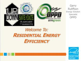 Welcome To: Residential Energy  Efficiency