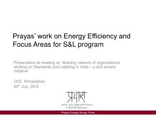 Prayas' work on Energy Efficiency and Focus Areas for S&L program