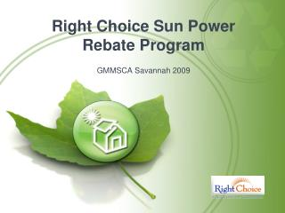 Right Choice Sun Power Rebate Program