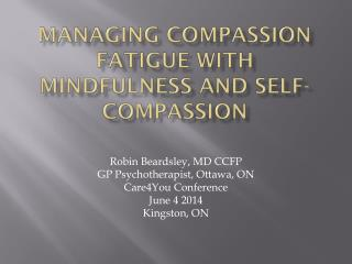 Managing Compassion Fatigue with Mindfulness and Self-Compassion