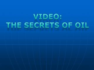 Video: The Secrets of OIl