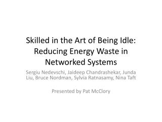 Skilled in the Art of Being Idle: Reducing Energy Waste in Networked Systems