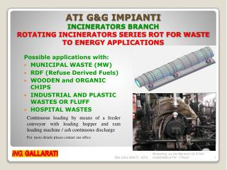 ATI G&G IMPIANTI INCINERATORS BRANCH ROTATING INCINERATORS SERIES ROT FOR WASTE TO ENERGY APPLICATIONS