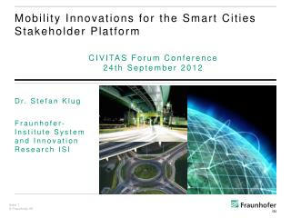 Mobility  Innovations for the  Smart Cities  Stakeholder Platform