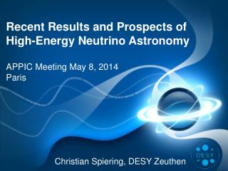 Recent Results and Prospects of High- Energy Neutrino  Astronomy APPIC Meeting May 8, 2014 Paris