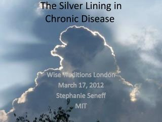 The Silver Lining in Chronic Disease