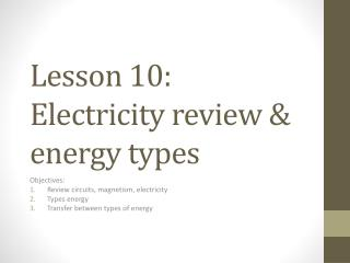 Lesson  10 :   Electricity review & energy types