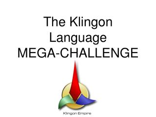 The Klingon Language MEGA-CHALLENGE