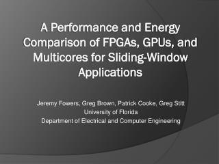 A Performance and Energy Comparison of FPGAs, GPUs, and Multicores for Sliding-Window Applications