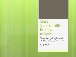 Student Sustainability Initiative Review