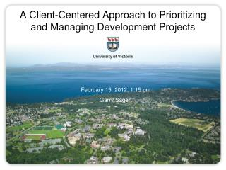 A Client-Centered Approach to Prioritizing and Managing Development Projects