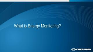 What is Energy Monitoring?