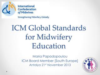 ICM Global Standards for Midwifery Education