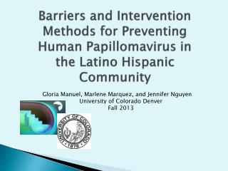 Barriers and Intervention Methods for Preventing Human Papillomavirus in the Latino Hispanic Community