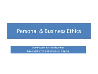 Personal & Business Ethics