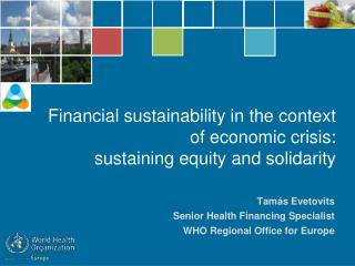 Financial sustainability in the context of economic crisis: sustaining equity and solidarity
