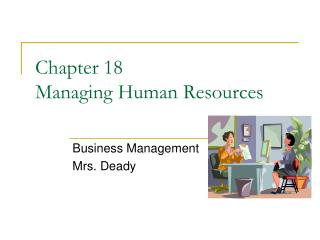Chapter 18  Managing Human Resources