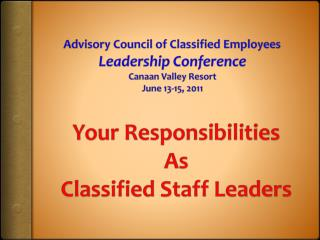 Advisory Council of Classified Employees Leadership Conference Canaan Valley Resort June 13-15, 2011