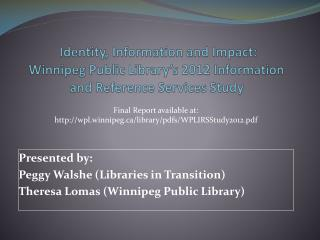 Identity, Information and Impact:  Winnipeg Public Library's 2012 Information and Reference Services Study