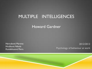 Multiple  Intelligences Howard Gardner