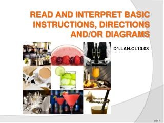 READ AND INTERPRET BASIC INSTRUCTIONS, DIRECTIONS AND/OR DIAGRAMS