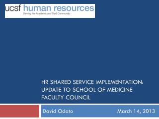 HR Shared Service Implementation:  update to school of medicine Faculty Council