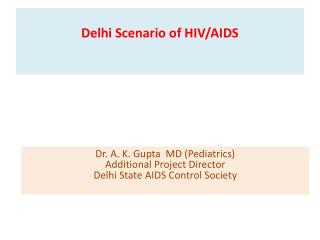 Delhi  Scenario  of HIV/AIDS