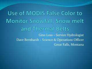 Use of MODIS False Color to Monitor  Snowfall, Snow melt and Thermal Belts