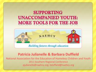 SUPPORTING UNACCOMPANIED YOUTH: MORE TOOLS FOR THE JOB