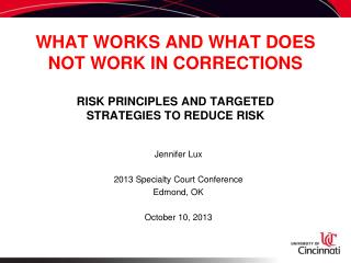 WHAT WORKS AND WHAT DOES NOT WORK IN  CORRECTIONS RISK PRINCIPLES AND TARGETED  STRATEGIES  TO REDUCE RISK