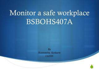 Monitor a safe workplace BSBOHS407A