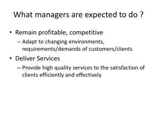 What managers are expected to do ?