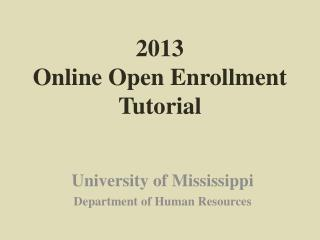 2013 Online Open Enrollment Tutorial