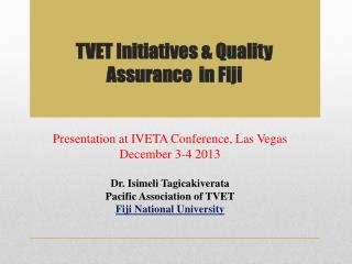 TVET Initiatives & Quality Assurance  in  Fiji