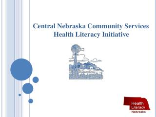 Central Nebraska Community Services Health Literacy Initiative