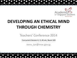 DEVELOPING AN ETHICAL MIND THROUGH  CHEMISTRY