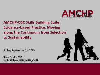 AMCHP-CDC Skills Building Suite: Evidence-based Practice: Moving along the Continuum from Selection to Sustainability