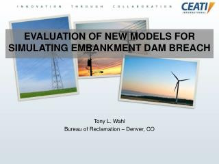 EVALUATION OF NEW MODELS FOR SIMULATING EMBANKMENT DAM BREACH