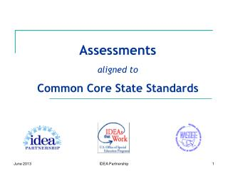 Assessments  aligned to  Common Core  State Standards
