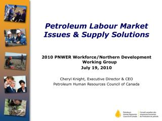 Petroleum  Labour  Market Issues & Supply Solutions