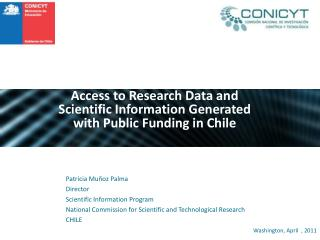 Patricia Muñoz Palma Director  Scientific Information Program National Commission for Scientific and Technological Resea