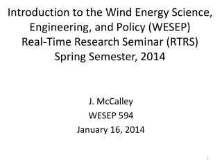Introduction to the Wind Energy Science, Engineering, and Policy (WESEP) Real-Time Research Seminar (RTRS) Spring Semes